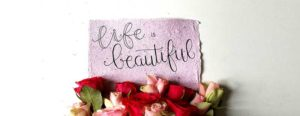 Life is Beautiful - Marjoleins Creations